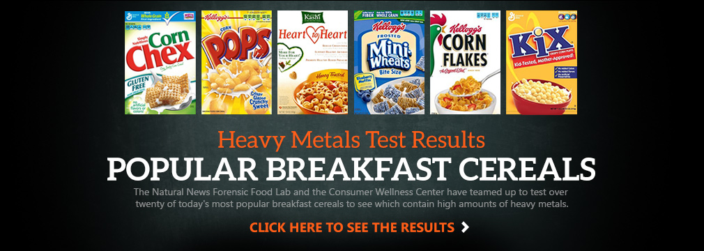 http://labs.naturalnews.com/Heavy-Metals-Popular-Breakfast-Cereals.html